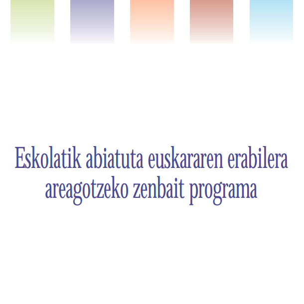 Eskolatik abiatuta euskararen erabilera areagotzeko zenbait programa (2010)