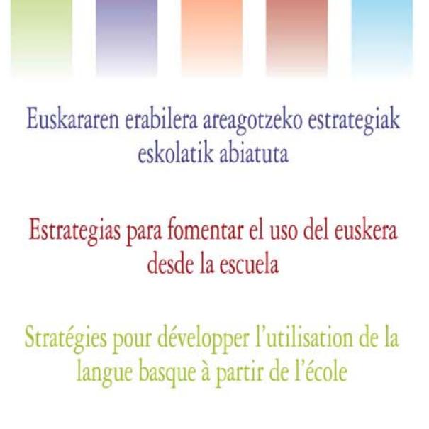 Euskararen erabilera areagotzeko estrategiak eskolatik abiatuta (2009)