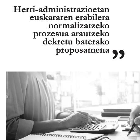 Herri-administrazioetan euskararen erabilera normalizatzeko prozesua arautzeko dekretu baterako proposamena (2018)